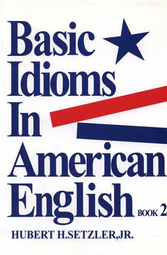 Basic Idioms in American English 2 (White Cover) (جنگل)