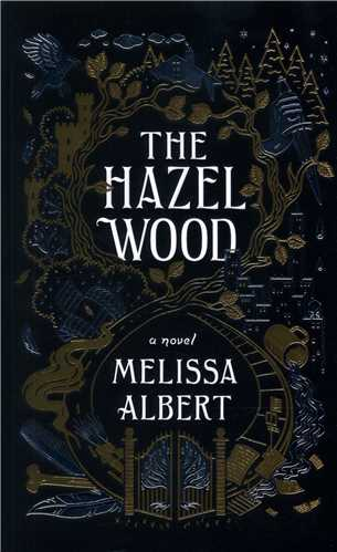 The Hazel Wood (Full Text) (جنگل)